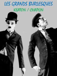 Les Grands Burlesques : Keaton / Chaplin